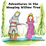 Adventures in the Weeping Willow Tree, Kelly Goebel, 1937165493