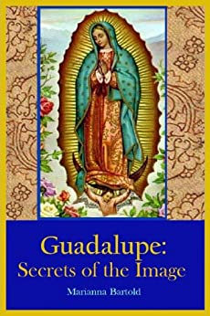 Guadalupe: Secrets of the Image by [Bartold, Marianna]