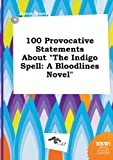 download ebook 100 provocative statements about the indigo spell: a bloodlines novel pdf epub