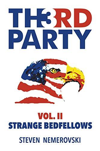 Third Party: Volume II: Strange Bedfellows