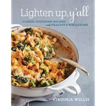 Lighten Up, Y'all: Classic Southern Recipes Made Healthy and Wholesome