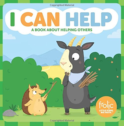 Download I Can Help: A Book about Helping Others (Frolic First Faith) PDF