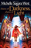 Chains of Darkness, Chains of Light, Michelle Sagara West, 1933771186