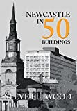 Newcastle in 50 Buildings