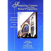 Shopping Centers and Other Retail Properties: Investment, Development, Financing, and Management