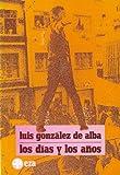 img - for Los dias y los anos (Biblioteca Era) (Spanish Edition) book / textbook / text book