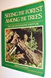 Seeing the Forest among the Trees : The Case for Wholistic Forest Use, Hammond, Herb, 0919591582