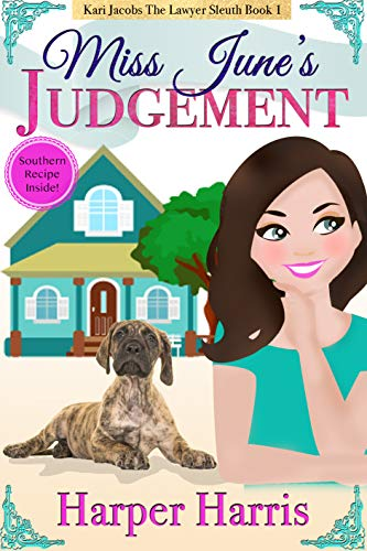 Miss June's Judgement: Kari Jacobs Lawyer Sleuth Cozy Mystery Series Book 1