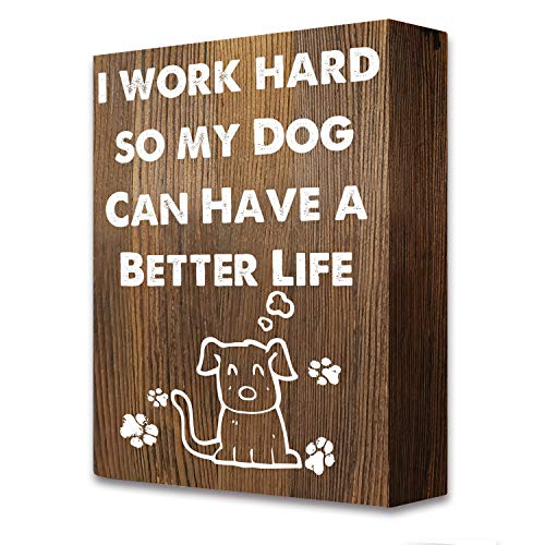 akeke I Work Hard So My Dog Can Have a Better Llife Funny Quotes Rustic Farmhouse Wooden Box Signs Plaque Decor Gift for Dog Mom Dad Lover