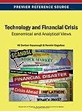 Technology and Financial Crisis : Economical and Analytical Views, Ali Serhan Koyuncugil, 146663006X