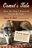 img - for Comet's Tale: How the Dog I Rescued Saved My Life by Steven Wolf (2013-08-27) book / textbook / text book