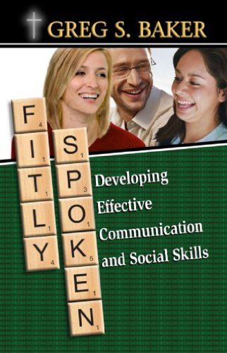 Fitly Spoken: Developing Effective Communication and Social Skills