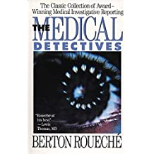 The Medical Detectives: The Classic Collection of Award-Winning Medical Investigative Reporting (Truman Talley)