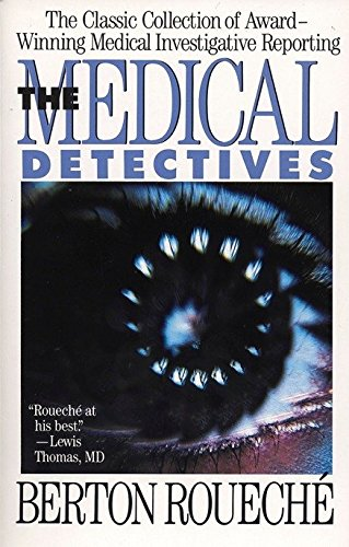 The Medical Detectives: The Classic Collection of Award-Winning Medical Investigative Reporting (Truman Talley) (Best Medicine For Hepatitis B)
