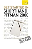 Get Started In Shorthand Pitman 2000 (Teach Yourself)