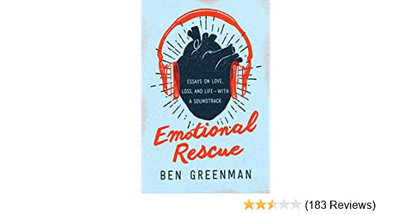 Emotional Rescue Essays On Love Loss And Lifewith A Soundtrack  Emotional Rescue Essays On Love Loss And Lifewith A Soundtrack   Kindle Edition By Ben Greenman Arts  Photography Kindle Ebooks   Amazoncom Persuasive Essays Examples For High School also Algebra Online  High School Admission Essay Examples