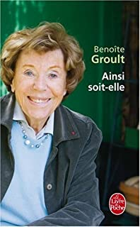 Ainsi soit-elle, Groult, Benoîte