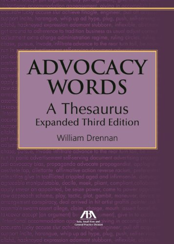 Advocacy Words, A Thesaurus by American Bar Association