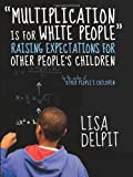 Multiplication Is for White People, Lisa Delpit, 1595580468
