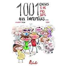 1001 choses à ne pas dire aux infertiles (Histoires de bulles) (French Edition)