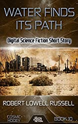Water Finds Its Path: Digital Science Fiction Short Story (Cosmic Hooey Book 10)