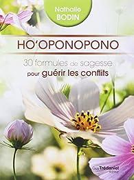 Ho'oponopono : 30 formules de sagesse pour guérir les conflits par Nathalie Bodin Lamboy