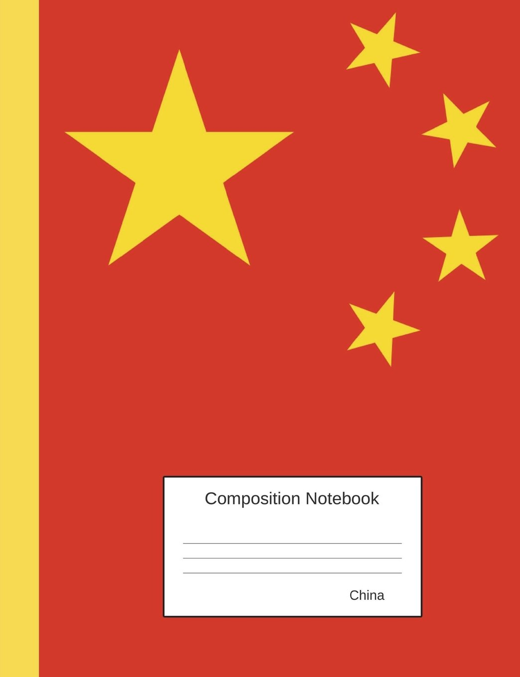 Composition Notebook China: Wide Ruled lined Pages Chinese Flag Book to write in for school, take notes, for kids, chinese students, teachers, homeschool pdf epub