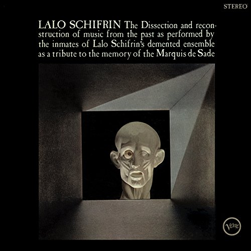 (The Dissection And Reconstruction Of Music From The Past As Performed By The Inmates Of Lalo Schifrin's Demented Ensemble As A Tribute To The Memory Of The Marquis De Sade)