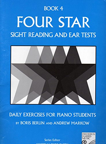 Four Star Sight Reading and Ear Tests, Book 4: Daily Exercises for Piano Students