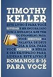 Romanos 8-16 para você