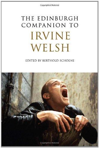 The Edinburgh Companion to Irvine Welsh (Edinburgh Companions to Scottish Literature) ebook