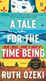 By Ruth Ozeki - A Tale for the Time Being