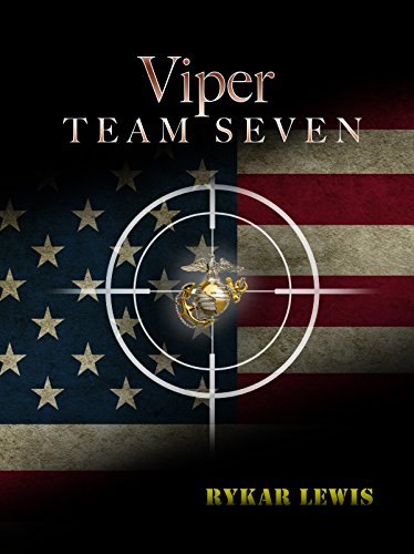 Viper Team Seven (The Viper Team Seven Series Book 1) by [Lewis, Rykar]