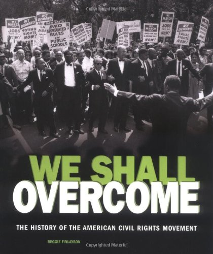 We Shall Overcome: The History of the American Civil Rights Movement (People's History)