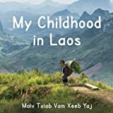 img - for My Childhood in Laos: My Hmong Life in Laos book / textbook / text book