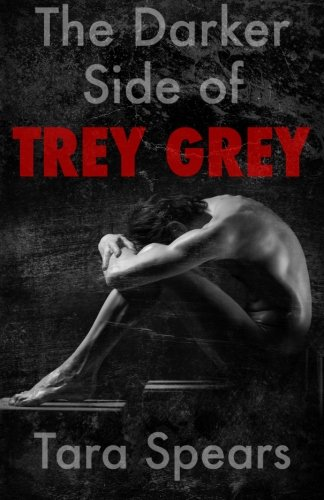The Darker Side of Trey Grey by CreateSpace Independent Publishing Platform