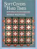 Soft Covers for Hard Times, Merikay Waldvogel, 1558530622