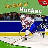The Math of Hockey, Ian F. Mahaney, 1448826985