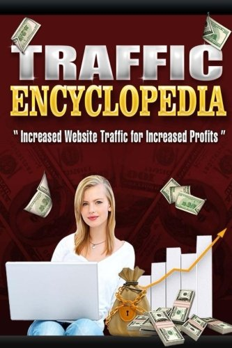 Read Online Traffic Encyclopedia: Increased Website Traffic for Increased Profits pdf epub