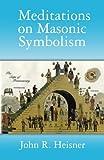 img - for Meditations on Masonic Symbolism (Masonic Symbols) book / textbook / text book