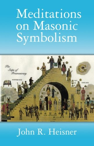 Meditations on Masonic Symbolism (Masonic Symbols)