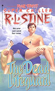 The Dead Lifeguard (Fear Street Superchillers Book 6)