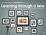 Learning Through a Lens : It's All about Photography, Waters, Mick and Hewitt, Jane, 1781351147