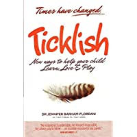 Ticklish: New ways to help your child Learn, Love & Play