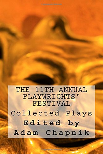 The 11th Annual Playwrights' Festival: Collected Plays (The Annual Playwrights' Festival) (Volume 2)
