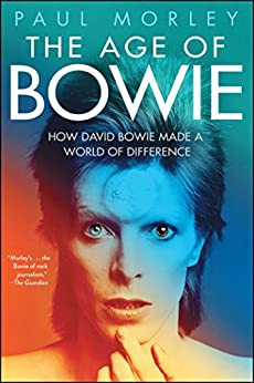 The Age of Bowie by [Morley, Paul]