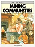 img - for MINING COMMUNITIES (WAYS OF LIFE) book / textbook / text book