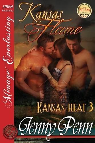 Kansas Flame [Kansas Heat 3] (Siren Publishing Menage Everlasting) pdf epub