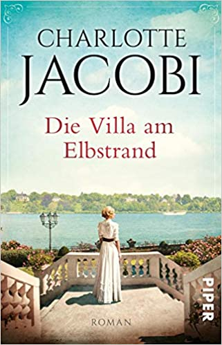66a71a5d056d8 Die Villa am Elbstrand: Roman Elbstrand-Saga, Band 1: Amazon.de: Charlotte  Jacobi: Bücher