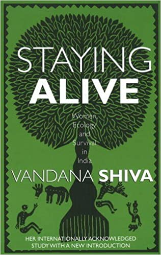 Staying Alive: 20th Anniversary Reissue: Women, Ecology and Survival in India